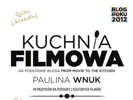 """Książka Pauliny Wnuk """"Kuchnia Filmowa"""""""