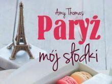 Amy Thomas: Paryż mój słodki