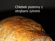 Chleb pszenny z otrębami żytnimi