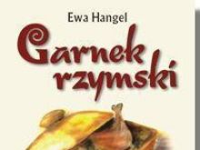 """Ewa Hangel """"Garnek rzymski"""""""