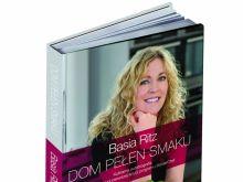 Dom pełen smaku - nowa książka Basi Ritz