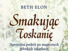 Smakując Toskanię - Beth Elon