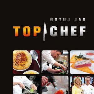 """Nagroda główna - lipiec - książka """"Gotuj jak Top Chef. 100 mistrzowskich przepisów"""""""