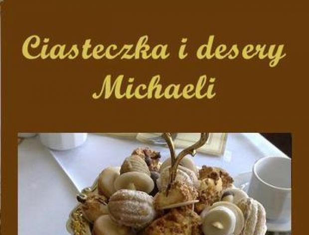 Ciasteczka i desery Michaeli