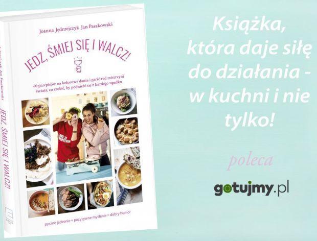 Jedz, śmiej się i walcz - książka kucharska pełna mocy!