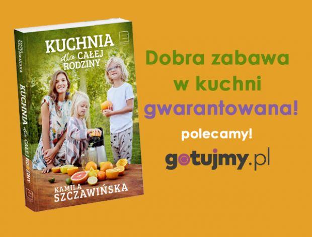 Baw się gotując wraz z Kamilą Szczawińską!