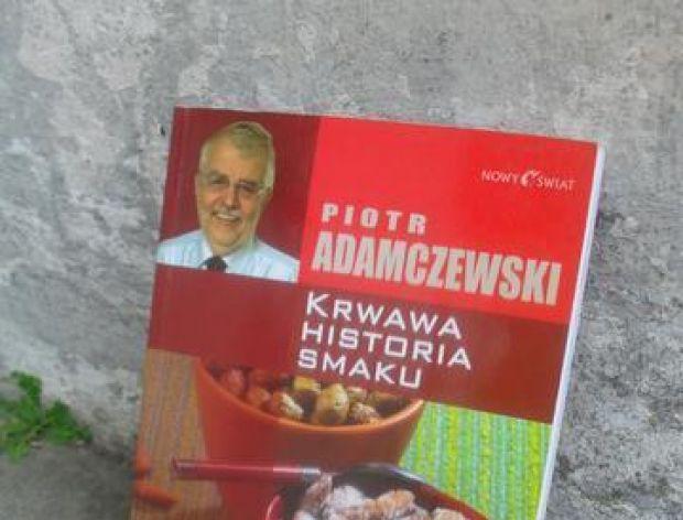 Krwawa historia smaku Piotr Adamczewski