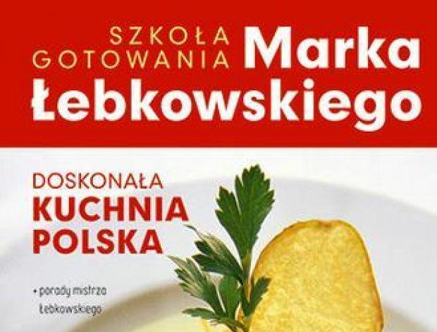 """Marek Łebkowski """"Doskonała kuchnia polska"""""""