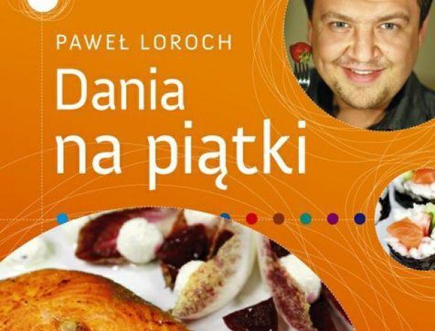 """Paweł Loroch """"Dania na piątki"""""""