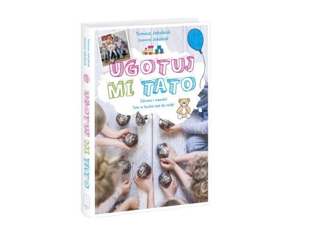 Ugotuj mi tato - książka dla ojców i dla dzieci!
