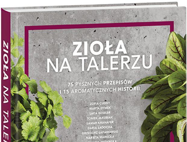 Zioła na talerzu - premiera książki pachnącej ziołami!
